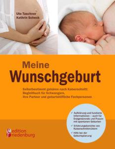 Buchcover Meine Wunschgeburt-Selbstbestimmt gebären nach Kaiserschnitt